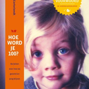 Hoe word je 100? boek