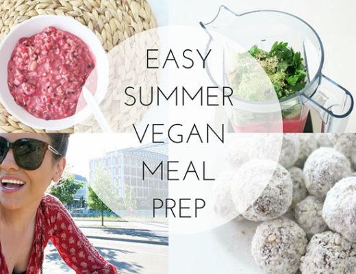 Easy Summer Vegan Meal Prep - Healthy Recipe Ideas