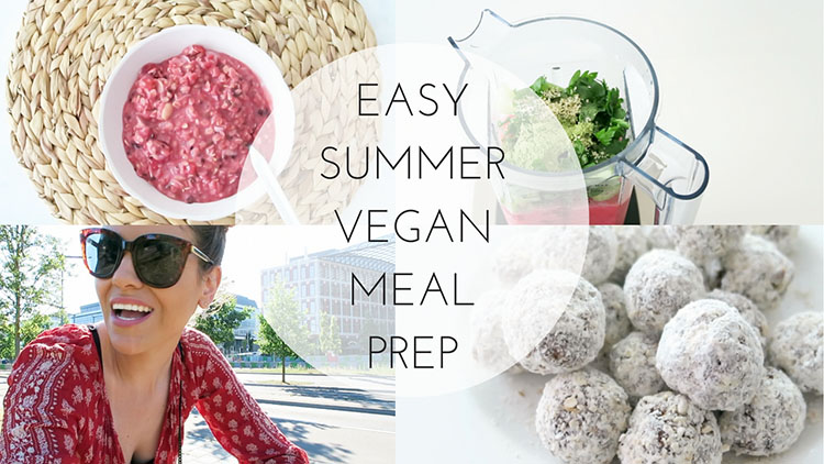 Easy Summer Vegan Meal Prep - Healthy Recipe Ideas